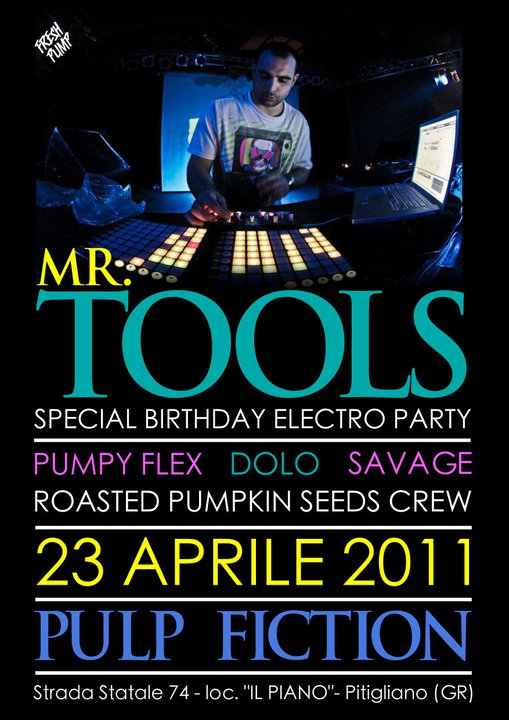 Mr. Tools Birthday party - 23 aprile 2011 - Pulp Fiction - Pitigliano (GR)