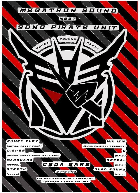 27 Luglio 2013 – CSA SARS – Megatron Sound meet Sono Pirate Unit dj's * Squat party!!