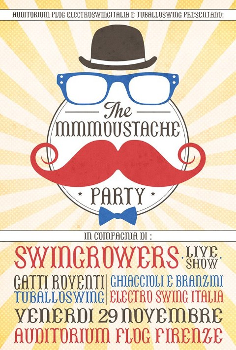 29 Novembre 2013 – MMMoustache Party – Electro Swing Italia @ Auditorium Flog