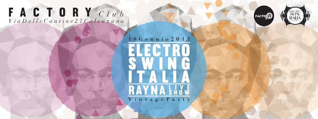 18 Gennaio 2014 – Electro Swing Night – E.S.I. – Mc RAYNA – FREE ENTRY @ Factory Club