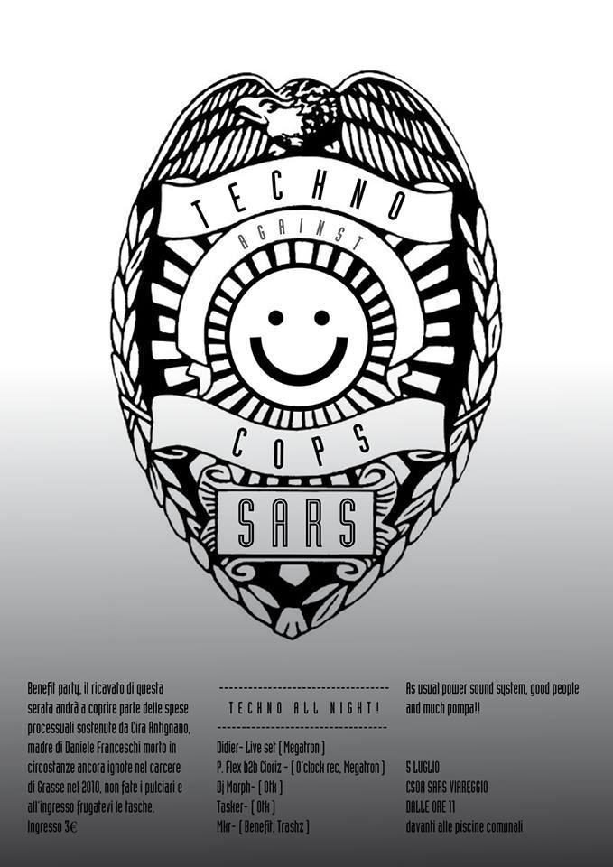 5 Luglio 2014 - Viareggio - Techno against cops @ CSA SARS