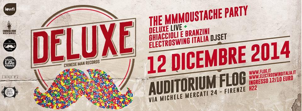 12 Dicembre 2014 - Firenze - THE MMMOUSTACHE PARTY con DELUXE (Chinese man Rec./Fra) in concerto + Dj Set con ELECTROSWING ITALIA & GHIACCIOLI & BRANZINI [Auditorium FLOG]